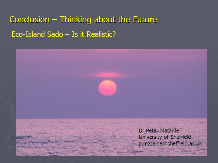 Page 23 : Conclusion - Thinking about the Future - Eco-Island Sado, is it realistic?